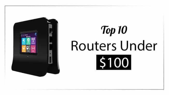 Top 10 Routers Under $100