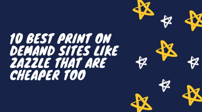 Best-Print-On-Demand-Sites-Like-Zazzle-That-Are-Cheaper-Too