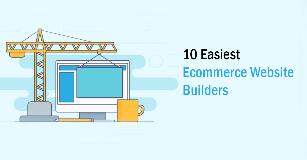 10-Easiest-Ecommerce-Website-Builders-for-Business-Owners-1-1024x536