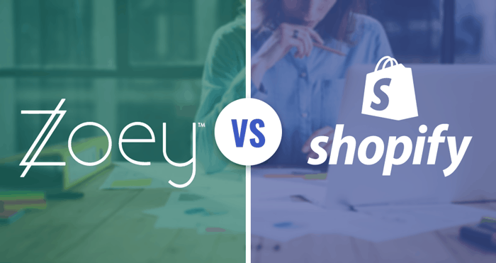 Zoey Vs Shopify - Which Is Better?