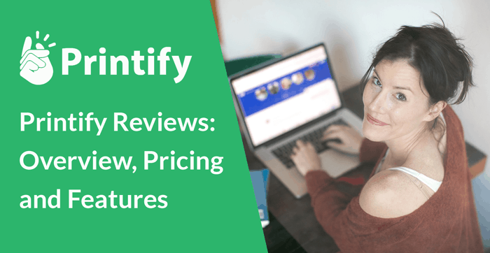 Printify Review: Overview, Pricing And Features