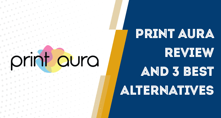 Print Aura Review And 3 Best Alternatives