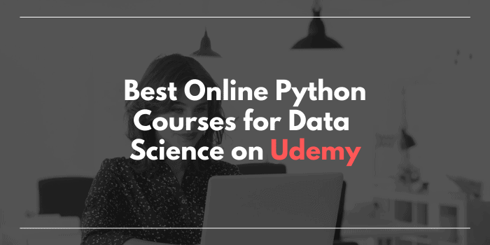 Best Online Python Courses For Data Science On Udemy