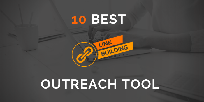 Best Link Building Outreach Tools