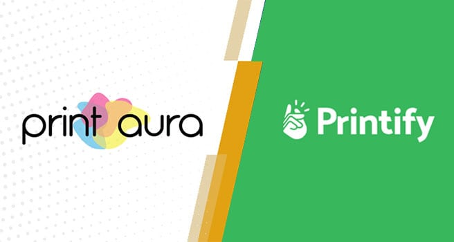 Printify Vs Print Aura - Which Is Better?