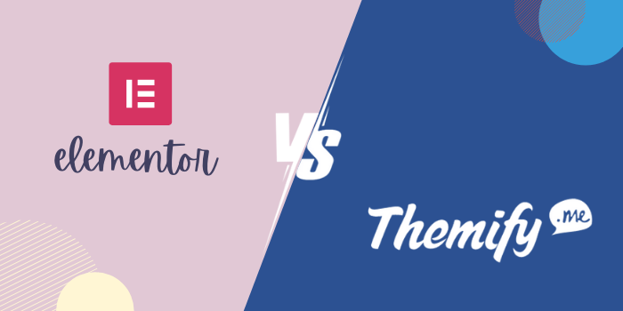Elementor Vs Themify - Which Is Better?