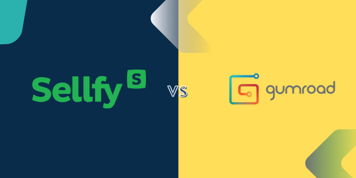 Sellfy Vs Gumroad - Which Is Better?
