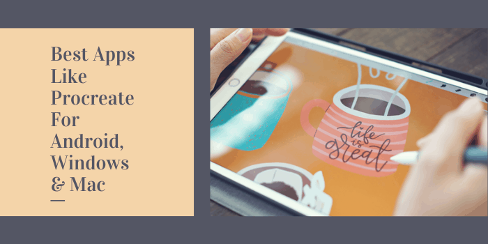 10 Best Apps Like Procreate For Android, Windows & Mac