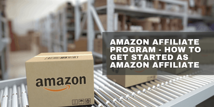 Amazon Affiliate Program - How To Become An Amazon Affiliate & Get Started