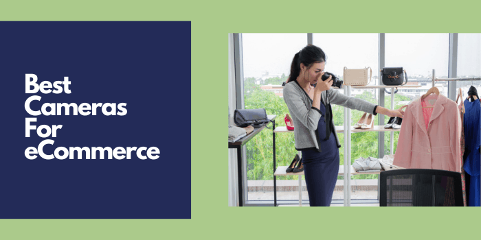 Best Cameras For eCommerce