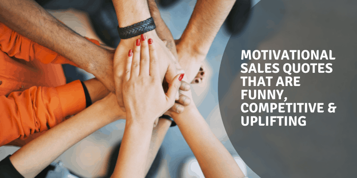 Motivational Sales Quotes That Are Funny, Competitive & Uplifting